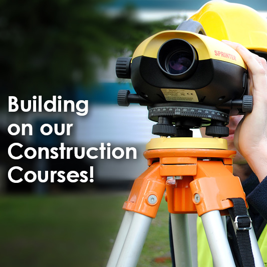 Building on our Construction Courses!